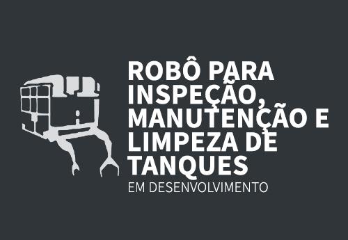 Robô para Inspeção. Manutenção e Limpeza de Tanques